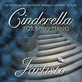 Cinderella: Music from the Motion Picture for Solo Piano by Jartisto