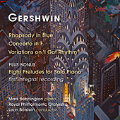 Gershwin: Rhapsody in Blue, Piano Concerto, Variations on