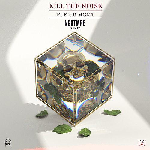 FUK UR MGMT (NGHTMRE Remix) by Kill The Noise