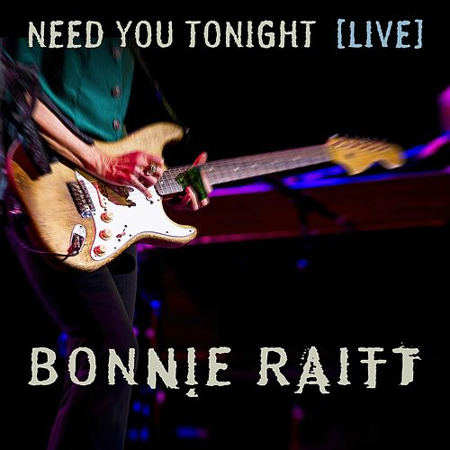 Need You Tonight (Live from The Orpheum Theatre Boston, MA/2016) von Bonnie Raitt