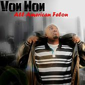 All-American Felon by Von Won