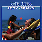 Rare Tunes: Sieste on the Beach by Various Artists