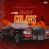 Changin' Colors - Single by Gt Garza