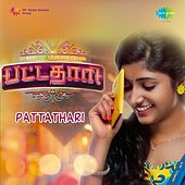 Pattathari (Original Motion Picture Soundtrack) by Various Artists