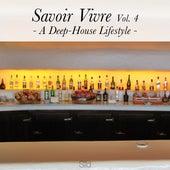 Savoir Vivre, Vol. 4 - A Deep-House Lifestyle by Various Artists