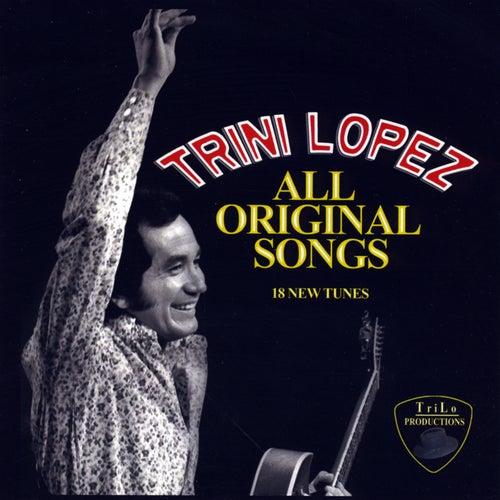 Trini Lopez All Original Songs by Trini Lopez