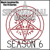 A Supernatural Soundtrack Season 6: (Music Inspired by the TV Series) by Various Artists