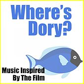 Where's Dory? (Music Inspired by the Film) by Various Artists