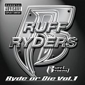 Ryde Or Die Volume One by Ruff Ryders