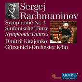Rachmaninoff: Symphony No. 3 in A Minor, Op. 44 & Symphonic Dances, Op. 45 by Gürzenich-Orchester Köln
