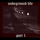 Undeground Life, Pt. 1 - EP by Various Artists