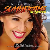 Summertime Re-Ignited (The Remixes) by Raquela
