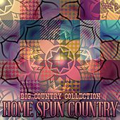 Big Country Collection: Home Spun Country, Vol. 1 by Various Artists