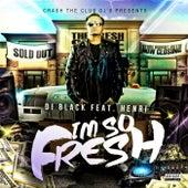 I'm so Fresh by DJ Black
