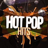 Hot Pop Hits by Various Artists