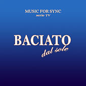 Baciato dal sole (Musica della serie TV originale) (Musica della serie TV originale) by Various Artists