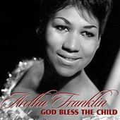 God Bless The Child by Aretha Franklin