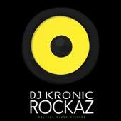 Rockaz by DJ Kronic