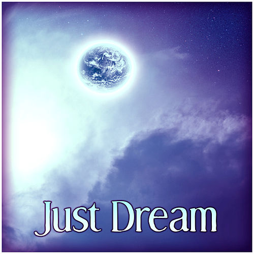 Just Dream – Calming Sounds of Nature to Sleep Deeply, Full Rest, Gentle Music, Sleepy Sleep, Relaxing Music by Relax - Meditate - Sleep