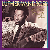 The Night I Fell In Love by Luther Vandross
