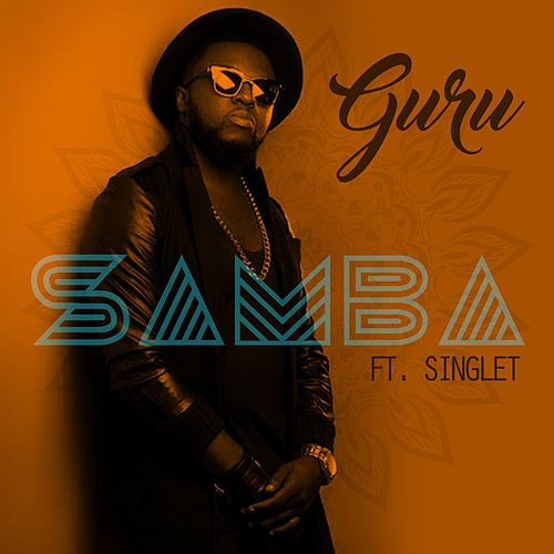 Samba (feat. Singlet) by Guru