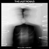 Miles Away by The Last Royals