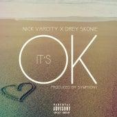 It's OK (feat. Drey Skonie) by Nick Varcity