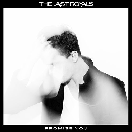 Promise You by The Last Royals