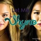 Let Me by Shyne