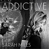 Addictive by Sarah Miles