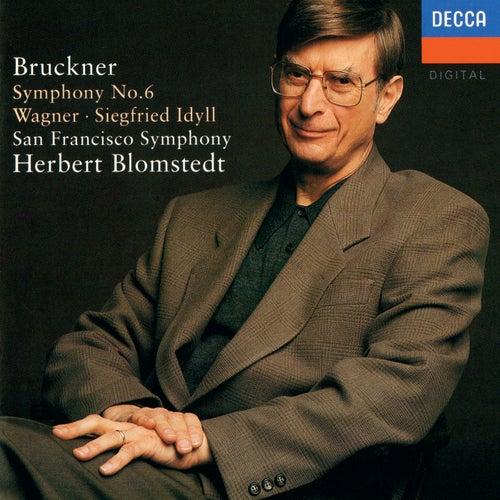 Bruckner: Symphony No. 6 / Wagner: Siegfried Idyll by San Francisco Symphony