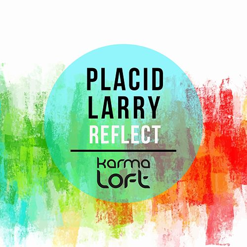 Reflect by Placid Larry