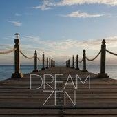 Dream Zen by Zen Music Garden