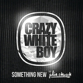 Something New by Crazy White Boy