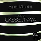 Airport II Airport 6 - A Techno Collection By Casseopaya by Various Artists