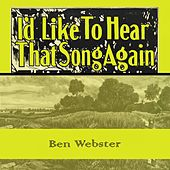 Id Like To Hear That Song Again von Ben Webster