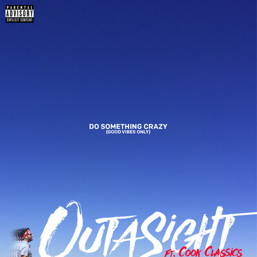 Do Something Crazy by Outasight