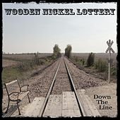 Down the Line by Wooden Nickel Lottery