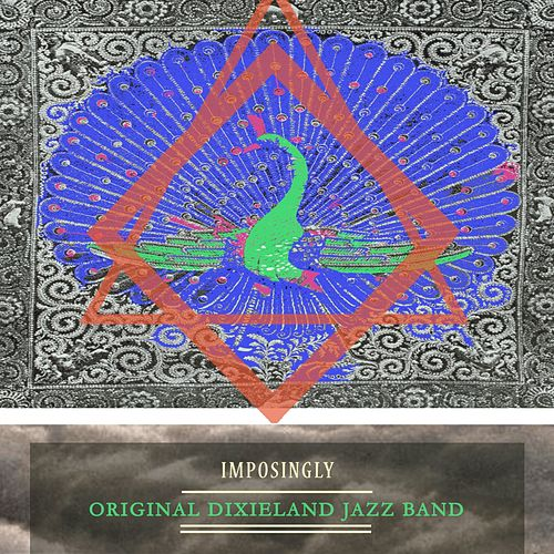 Imposingly by Original Dixieland Jazz Band