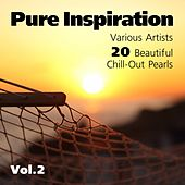 Pure Inspiration (20 Beautiful Chill-Out Pearls), Vol. 2 by Various Artists