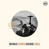 Bossa Nova Music 2016 by Various Artists