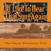 Id Like To Hear That Song Again von Oscar Peterson
