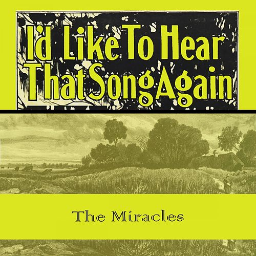 Id Like To Hear That Song Again von The Miracles
