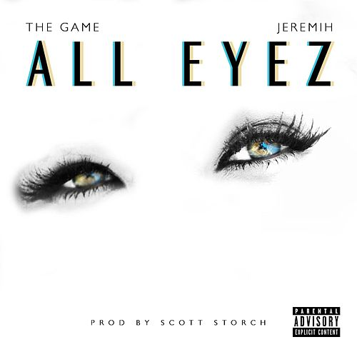 All Eyez (feat. Jeremih) by The Game