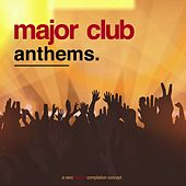 Major Club Anthems by Various Artists