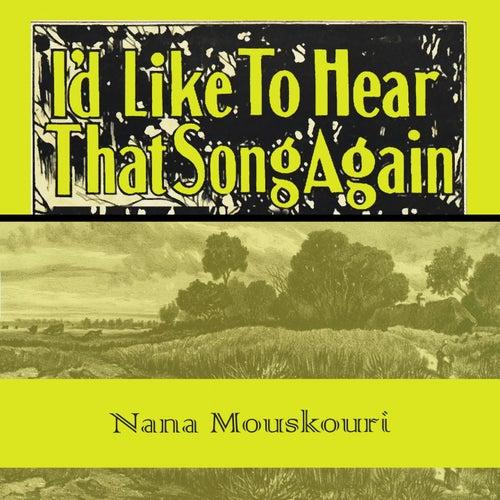 Id Like To Hear That Song Again von Nana Mouskouri