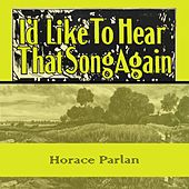 Id Like To Hear That Song Again von Horace Parlan