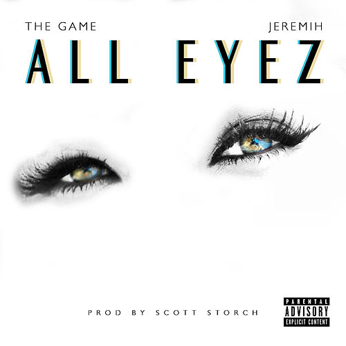 All Eyez feat. Jeremih (Explicit Version) by The Game