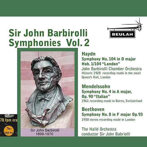 Sir John Barbirolli Symphonies, Vol. 2 by Sir John Barbirolli