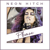 Please by Neon Hitch